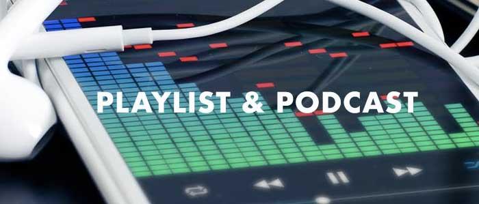 Playlist & Podcast